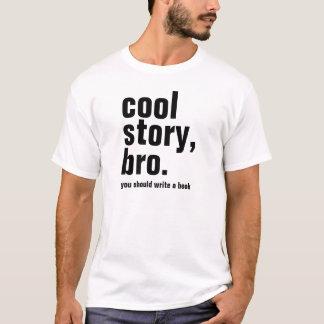 Cooles bro die Geschichte der Männer, sollten Sie T-Shirt