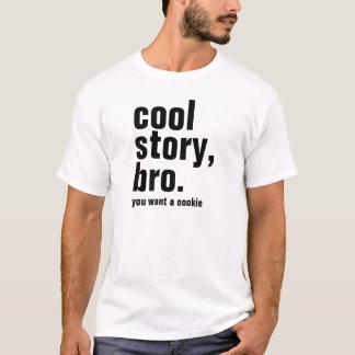 Cooles bro die Geschichte der Männer, wollen Sie T-Shirt