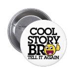 Cooles Geschichte bro Buttons