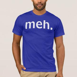 Cooles meh T-Shirt