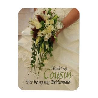 Cousin danken Ihnen für Sein meine Brautjungfer Flexibler Magnet