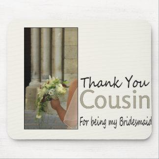 Cousin danken Ihnen für Sein meine Brautjungfer Mousepads