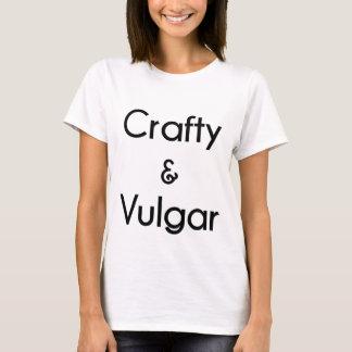 Crafty u. vulgär T-Shirt