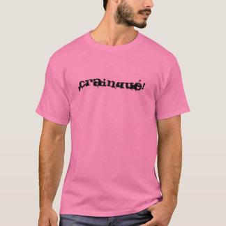 CRAINQUÉ! T-Shirt