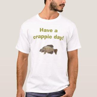 Crappie, haben einen Crappietag! T-Shirt