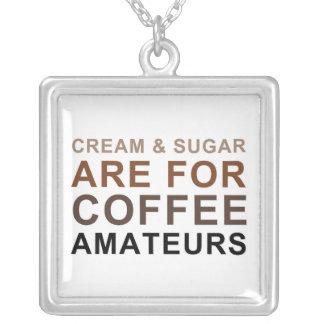 Creme u. Zucker ist für Kaffee-Amateure - Witz Versilberte Kette