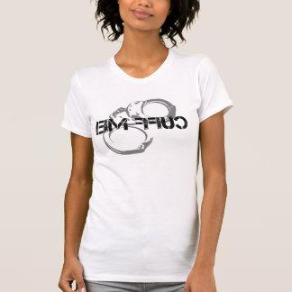 Cuff mich T-Shirt