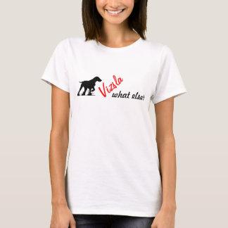 "Damen Magyar Vizsla T-Shirt ""Vizsla what else!"""
