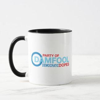 Damfool Demokrat Schmieren Tasse