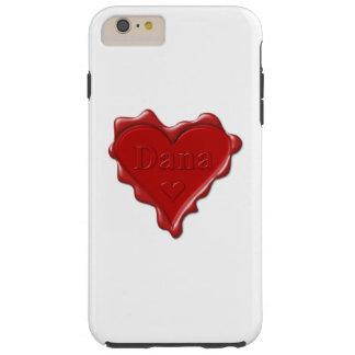 Dana. Rotes Herzwachs-Siegel mit Namensdana Tough iPhone 6 Plus Hülle
