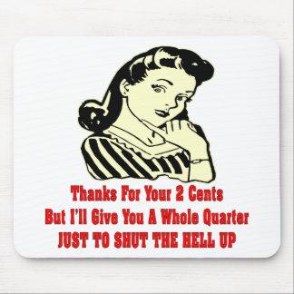 Dank für Ihre 2 Cents geschlossen Mauspads