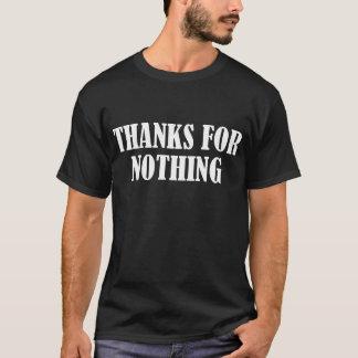 DANK FÜR NICHTS T-Shirt