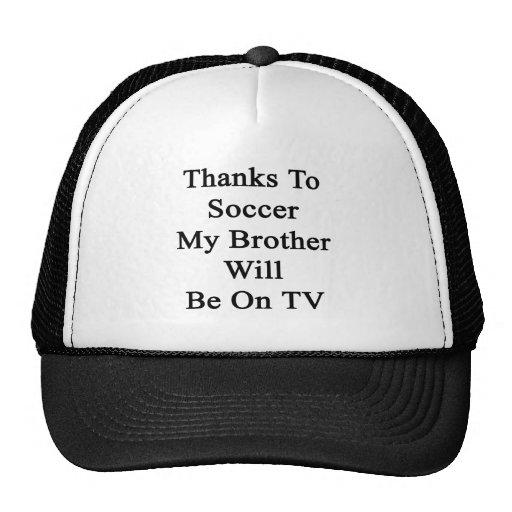 Dank Fußball mein Bruder sind im Fernsehen Truckermützen