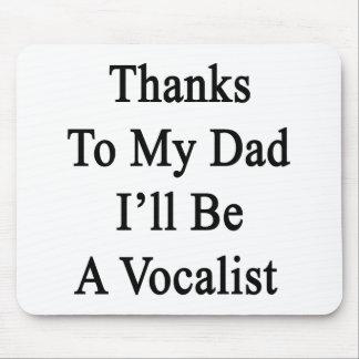 Dank meines Vatis bin ich ein Sänger Mauspad