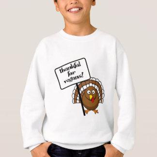 Dankbar für Vegans! Sweatshirt