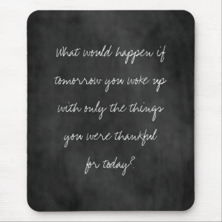 Dankbare Tag-Tafel Mousepad