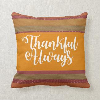 Dankbares immer Dankbarkeits-Akzent-Kissen Kissen