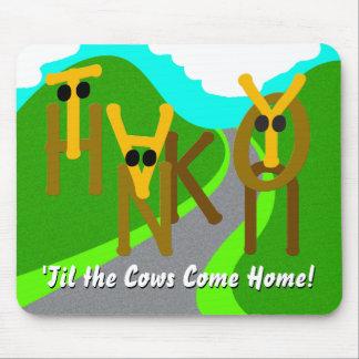 Danke 'bis die Kühe Zuhause kommen! Mousepads