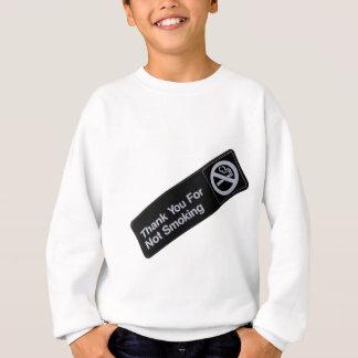 Danke für das Rauchen nicht Sweatshirt