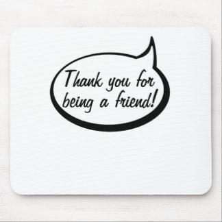 Danke für Sein ein Freund Mauspad