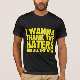 Danken Sie den Hassern T-Shirt