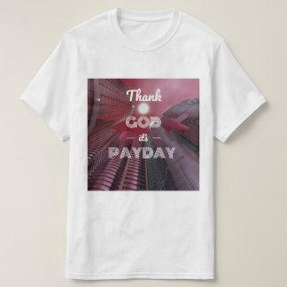 Danken Sie Gott, den es Zahltag ist T-Shirt