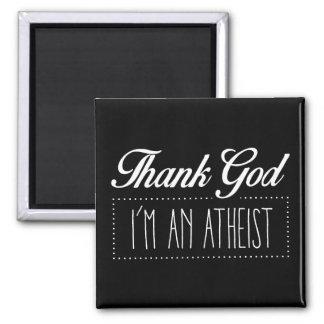Danken Sie Gott, den ich ein Atheist bin Quadratischer Magnet