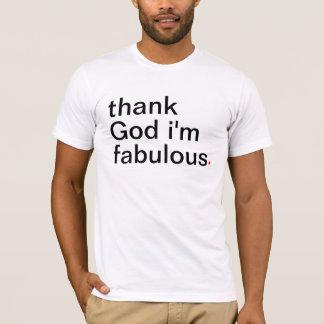 danken Sie Gott, den ich fabelhaft bin. Haben Sie T-Shirt