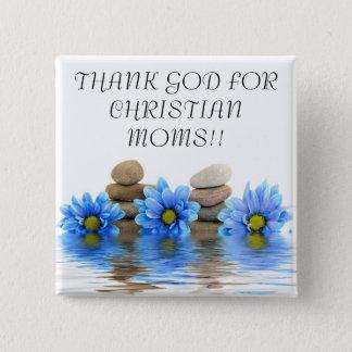 DANKEN SIE GOTT FÜR CHRISTLICHE MAMMEN… Religiöse Quadratischer Button 5,1 Cm