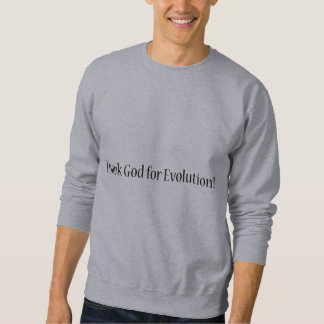Danken Sie Gott für Evolution Sweatshirt