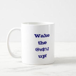 """Das Aufmerksamkeit-Erhalten """"wecken das @#$%! Kaffeetasse"""