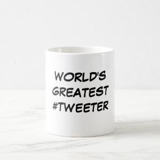 """""""Das bestste #Tweeter der Welt"""" Tasse"""