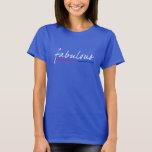"""Das bisexuelle """"fabelhafte"""" T-Stück der Frauen T-Shirt"""