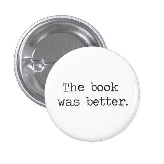 Das Buch war besser Runder Button 2,5 Cm