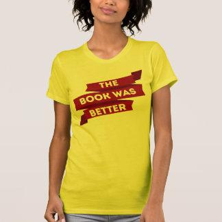 Das Buch war besseres Fahnen-Shirt T-Shirt