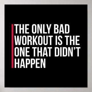 Das einzige schlechte Trainings-Turnhallen-Zitat Poster
