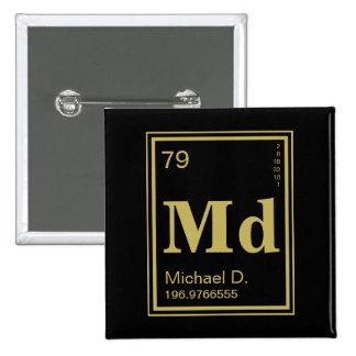 Das Element von Ihnen! Name-Gold periodisch Quadratischer Button 5,1 Cm