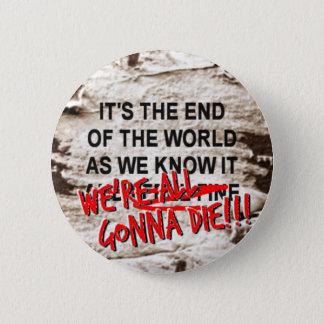 Das Ende der Welt, wie wir sie kennen Runder Button 5,1 Cm