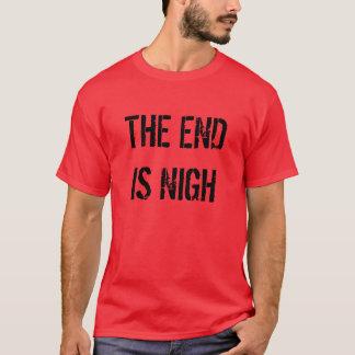 DAS ENDE IST NAH T-Shirt