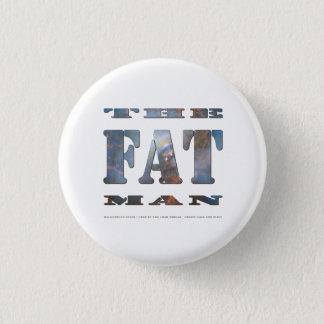Das fette Mann-Abzeichen Runder Button 2,5 Cm