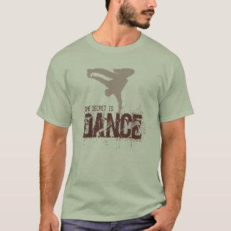 Das Geheimnis ist Tanz T-Shirt