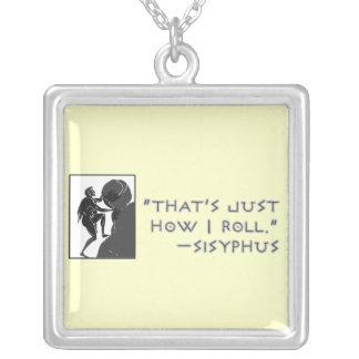 """""""Das ist, gerade wie ich rolle. """" ---Sisyphus Halskette Mit Quadratischem Anhänger"""