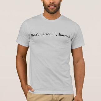 Das ist Jarrod mein Barrod T-Shirt