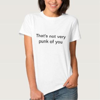 das ist nicht von Ihnen sehr Punk T Shirts
