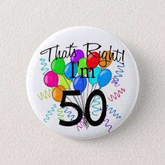 Das ist Recht, das ich 50 - Geburtstag bin Runder Button 5,7 Cm