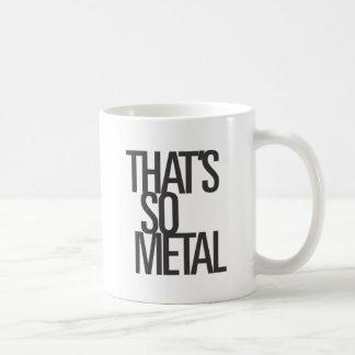 Das ist so Metall Kaffeetasse
