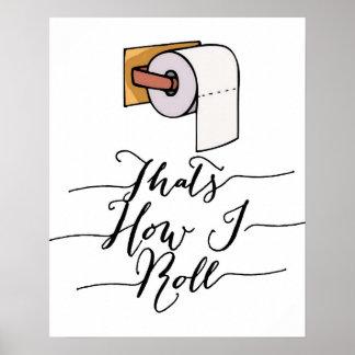 Das Ist, Wie Ich Lustiges Badezimmer Plakat Rolle Poster