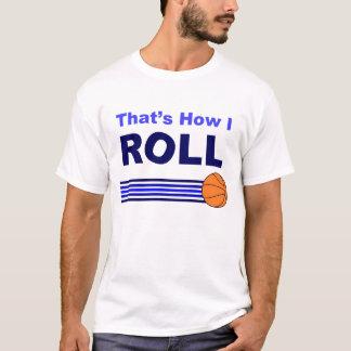 Das ist, wie ich rolle - Basketball T-Shirt