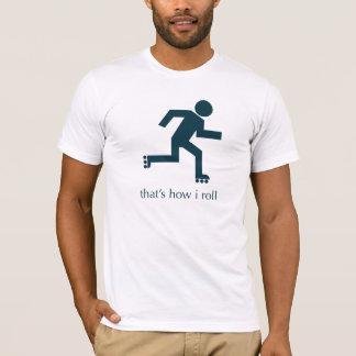 das ist, wie ich rolle T-Shirt