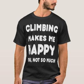 Das Klettern macht mich glücklich Sie, nicht T-Shirt
